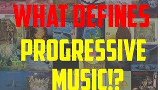 What Defines Progressive Music!?