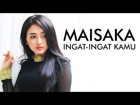 Maisaka - Ingat-Ingat Kamu (Dangdut Terbaru 2016)