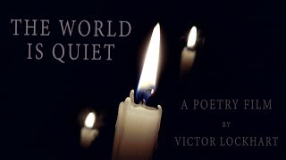 The World Is Quiet || A Poetry Short Film