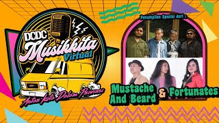 DCDC MUSIKKITA VIRTUAL SESSION 2 EPS. 17 - MUSTACHE AND BEARD & FORTUNATES