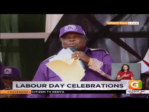 COTU Secretary General Francis Atwoli's speech during Labour Day