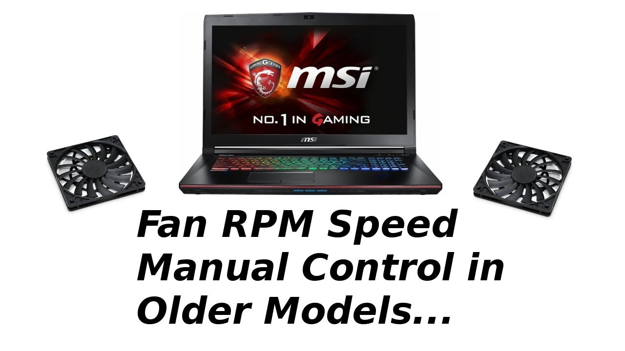 How to manually control msi laptop fan rpm speed youtube.