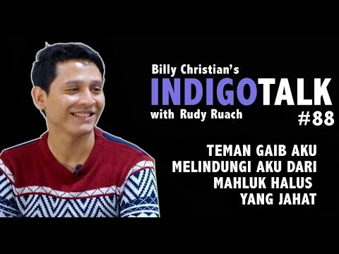 Teman Gaib Melindungi Dari Mahluk Halus Jahat - IndigoTalk #88 Billy Christian & Rudy Ruach