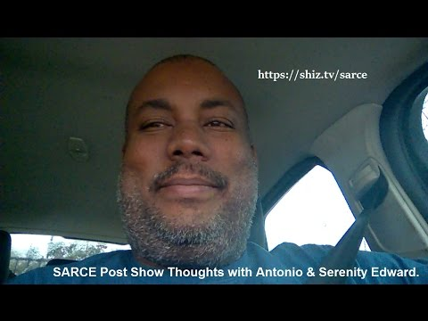 SARCE Post  Thoughts with Serenity and Antonio Edward