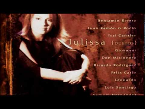 Julissa - Duetos.  Las más bellas e inspiradoras  canciones de Julissa y otros cantantes