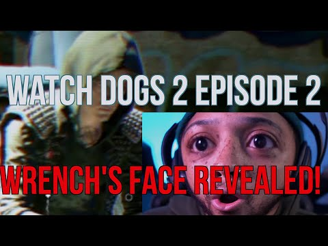 Wrench's Face revealed ! ... Let's go get his Mask back | Watch Dogs 2 | Funny Gameplay |