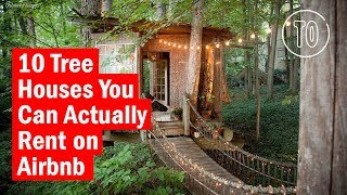 Gambar cover 10 Tree Houses You Can Actually Rent on Airbnb