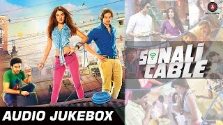 Sonali Cable Audio Jukebox | Full Songs | Rhea Chakraborty, Ali Fazal & Raghav Juyal