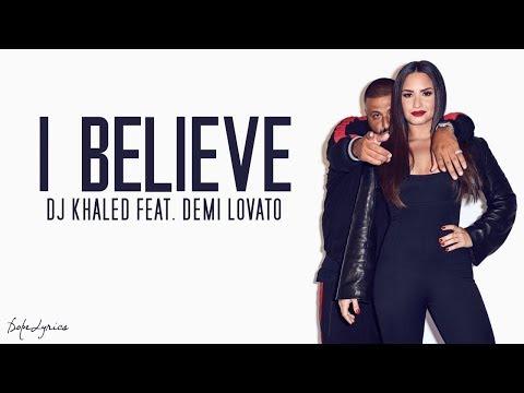 I Believe - DJ Khaled ft. Demi Lovato (Lyrics)
