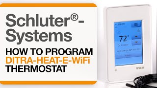 How to Program the Schluter®-DITRA-HEAT-E-WiFi Thermostat