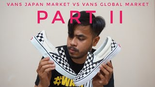 #revsnkrs Beda vans japan market dengan vans global market Part II