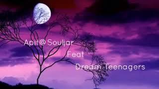 Sampai Hati- Dream Teenagers Ft. Apit@souljar