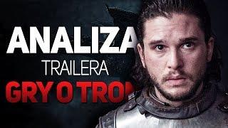 Wielki Finał! Analiza trailera 8 sezonu GRY O TRON!