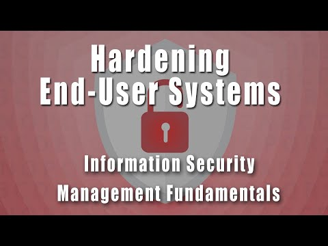 Hardening End-User Systems   Information Security Management Fundamentals Course