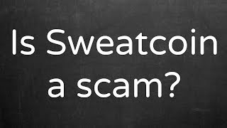 Is Sweatcoin Safe Legit Or Is It A Scam Sweatcoin Guide