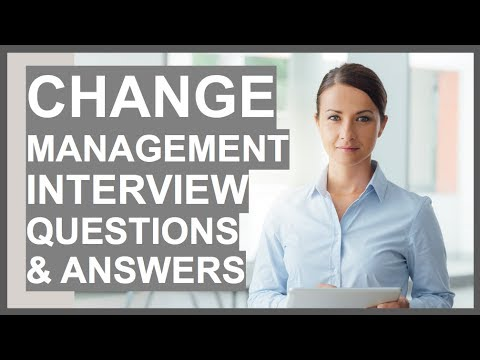 CHANGE MANAGEMENT Interview Questions And Answers! (Leading Change Interview Tips!)