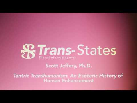 Scott Jeffery, Ph.D. - Tantric Transhumanism