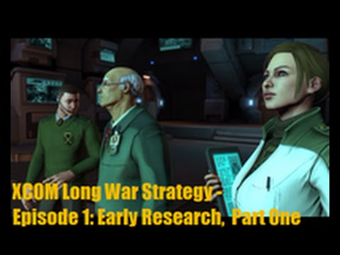 XCOM Long War Strategy - Episode 1: Early Research,  Part One