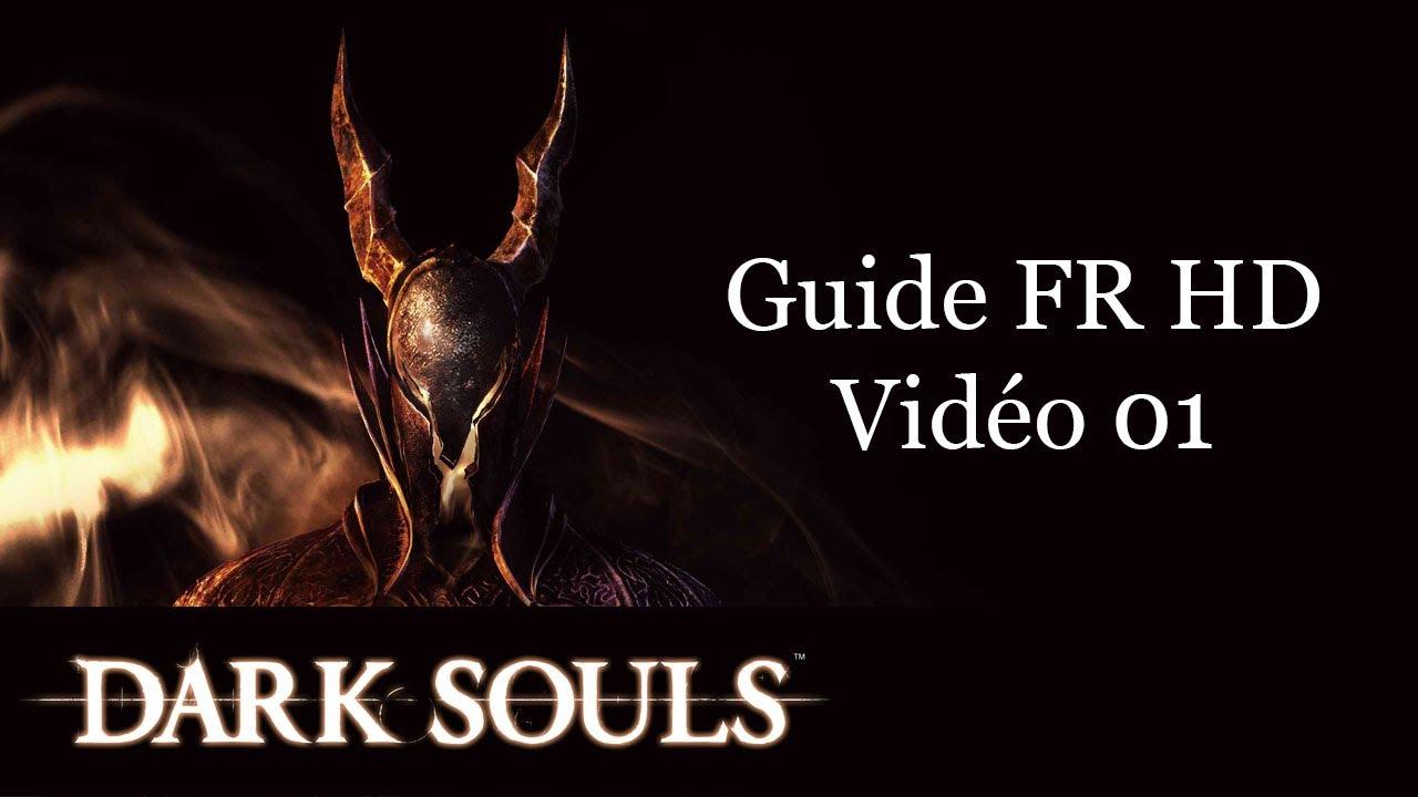 Guide FR HD Dark Souls partie 1 [prologue]