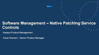 Kaseya VSA Software Management – Introducing Native Patching Service Controls