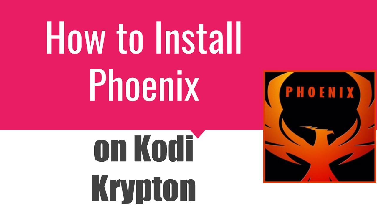 how to add phoenix to kodi krypton