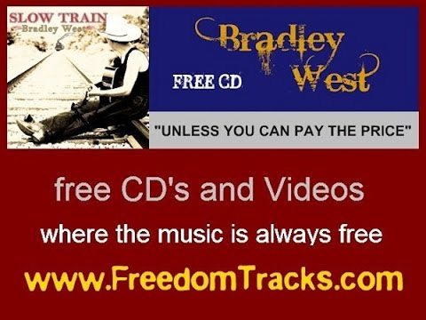 UNLESS YOU CAN PAY THE PRICE - Bradley West - Free CD - www.FreedomTracks.com