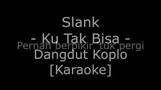 Slank Ku Tak Bisa Cover Dangdut Koplo Karaoke No Vokal
