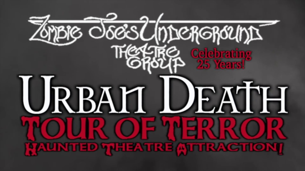 Zombie Joe Underground presents Urban Death: Tour Of Terror (October 2017)
