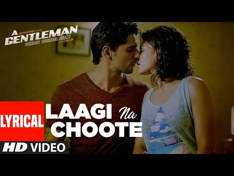 Laagi Na Choote Lyrical Video | A Gentleman-SSR | Sidharth | Jacqueline | Arijit Singh | Raj & DK