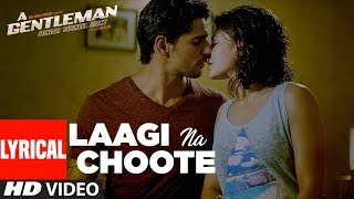 Laagi Na Choote Lyrical Video | A Gentleman-SSR | Sidharth | Jacqueline | Arijit …