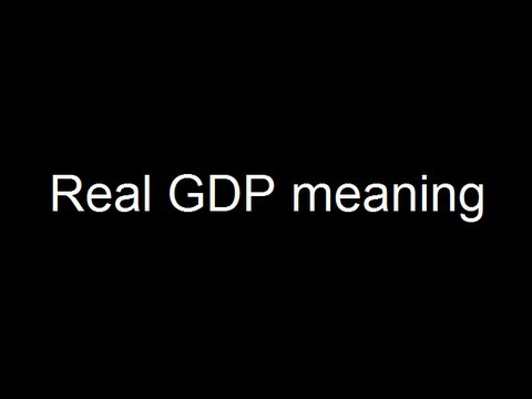 Real GDP meaning
