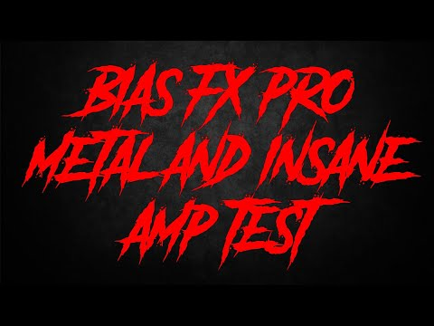 Positive Grid Bias FX Professional Metal and Insane Amp Test