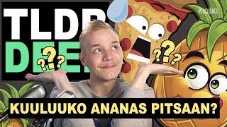 Kuuluuko ananas pitsaan? - TLDRDEEP