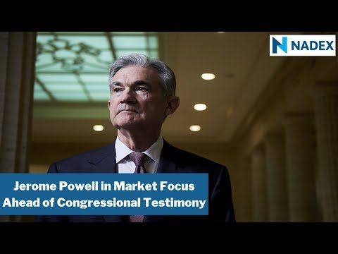 Jerome Powell in Market Focus Ahead of Congressional Testimony
