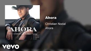 Christian Nodal - Ahora (Audio)