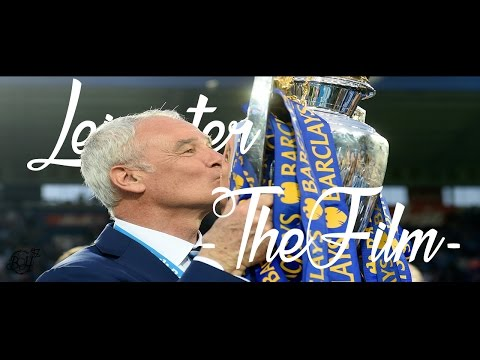 "Leicester - The Film - Tribute to ""The King"" Claudio Ranieri 🦊🏆"