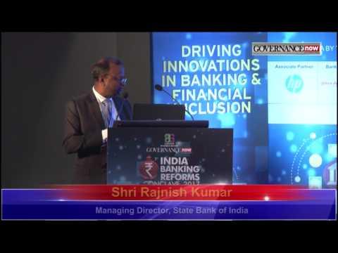 Shri Rajnish Kumar, Managing Director, State Bank of India