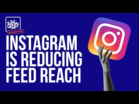 Instagram has been reducing the reach of feed posts | The Social Update Ep. 46