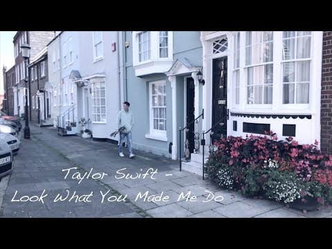 Taylor Swift - Look What You Made Me Do - Cover/Remix (Lyrics and Chords)