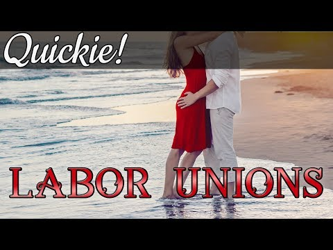 Quickie: Labor Unions