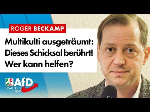 Multikulti ausgeträumt: Dieses Schicksal berührt! – Roger Beckamp (AfD)