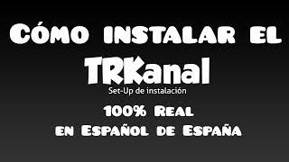 Cómo INSTALAR el TRKANAL en tu TV en ESPAÑOL de ESPAÑA [PARODIA] || PhoeniX