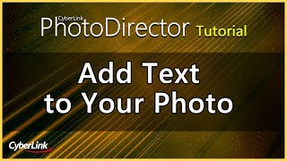 PhotoDirector - Add Text to Your Photo | CyberLink