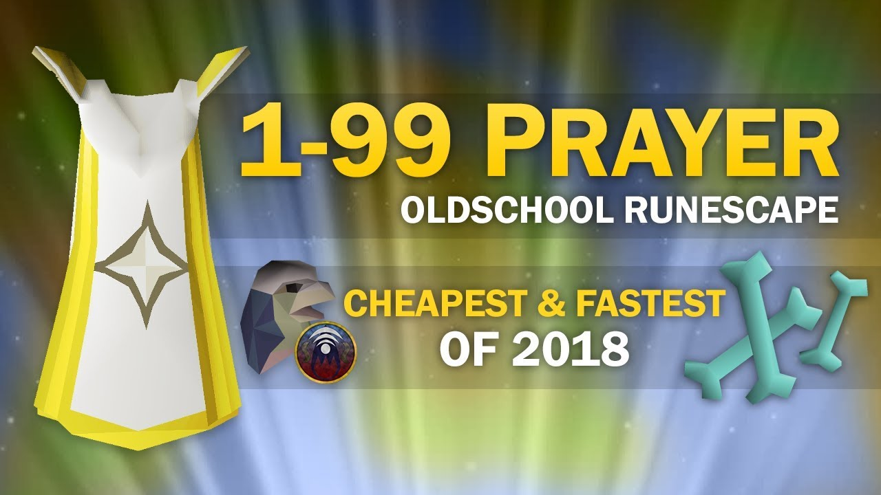 Osrs Ultimate 1 99 Prayer Guide All Cheapest Fastest Methods Youtube The game does the rest of the bones for you automatically. osrs ultimate 1 99 prayer guide all cheapest fastest methods