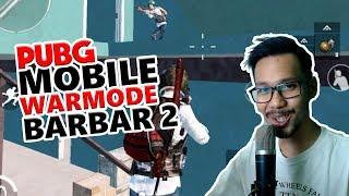 WARMODE BARBAR 2 - PUBG MOBILE INDONESIA