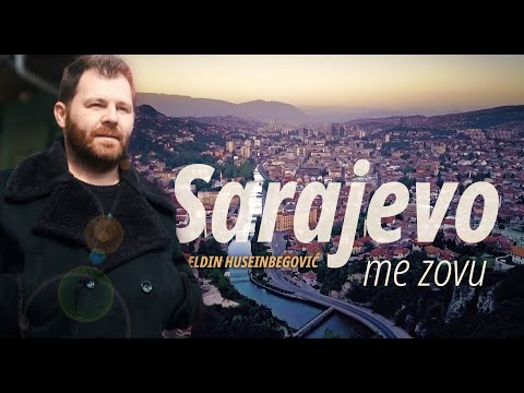 ® ELDIN HUSEINBEGOVIĆ - Sarajevo Me Zovu (Official Video 2020 )