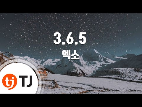 3.6.5_EXO 엑소_TJ노래방 (Karaoke/lyrics/romanization/KOREAN)