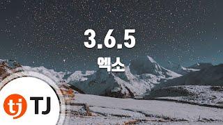 3.6.5_EXO 엑소_TJ노래방 (Karaoke/lyrics/romanization/KOREAN)
