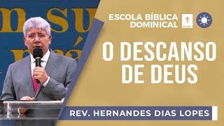 O Descanso De Deus | EBD | Rev. Hernandes Dias Lopes