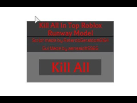 Kill All in Top Roblox Runway Model gui - Showcase #1